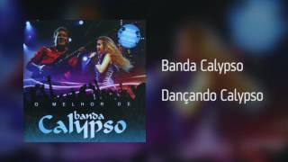 Banda Calypso - Dançando Calypso [Áudio]