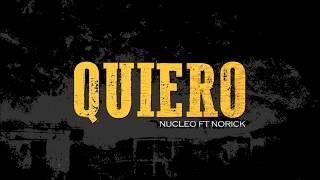 Nucleo A.k.a TintaSucia ft Norick-Quiero (Dj Pela) letra 🔤 🏀
