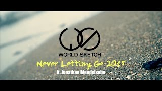 Never Letting Go 2015 ft. Jonathan Mendelsohn
