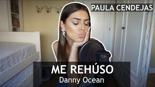 ME REHÚSO - Danny Ocean / Paula Cendejas COVER