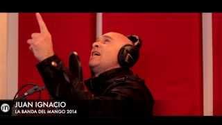 LA BANDA DEL MANGO-JUAN IGNACIO