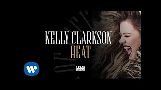 Kelly Clarkson - Heat [Official Audio]