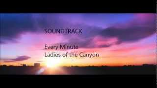 Every Minute-Ladies of the Canyon