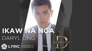 Daryl Ong - Ikaw Na Nga (Official Lyric Video) width=
