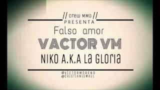 Falso Amor - Vactor VM Ft Niko A.K.A LA GLORIA