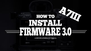 Sony A7iii/A7riii Firmware Update 3 0 - How to Install and Use