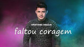 Cristiano Araújo - Faltou Coragem - MÚSICA INÉDITA (Áudio Oficial)