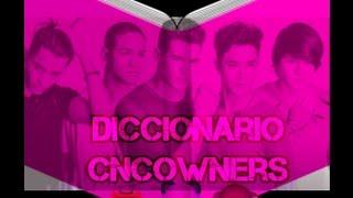 @CNCO||| DICCIONARIO DE #CNCOWNERS ||🔊😄🅰😮▶🎧