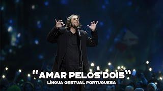 Salvador Sobral - Amar pelos Dois (Língua Gestual Portuguesa)