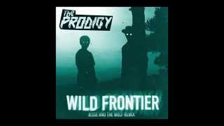 The Prodigy - Wild Frontier (Jesse And The Wolf Remix)