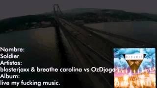 blasterjaxx & breathe carolina Vs OzDjoge. - Soldier -