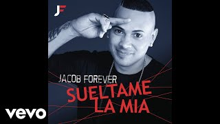 Jacob Forever - Suéltame la Mía (Cover Audio)