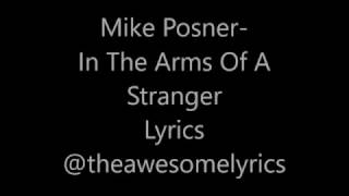 Mike Posner - In The Arms Of A Stranger lyrics