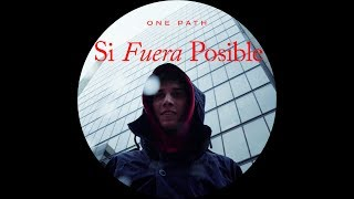 One Path - Si Fuera Posible (Video)