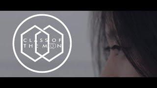 CLASS OF THE MOON - Detik Terakhir (Official Music Video)