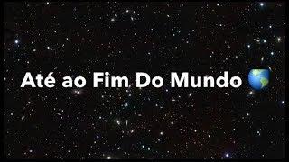 Paulo Sousa- Até ao fim do Mundo (Letra\Lyrics)     (A Herdeira)