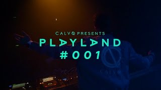 Calvo - Playland #001 [OUT NOW]