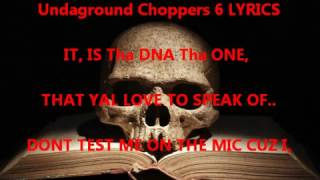 DNA Tru Lyricist - Undaground Choppers 6 -LYRICS-
