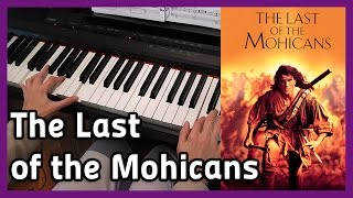 🎵 The Last of the Mohicans 🎵 Piano Cover