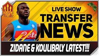 ZIDANE & KOULIBALY To MAN UTD! Man Utd News Now
