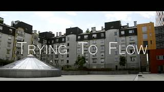 Trying To Flow 4 | PARKOUR & FREERUN 2017