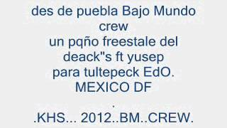 bajo mundo crew freestale deacks ft yusep.wmv