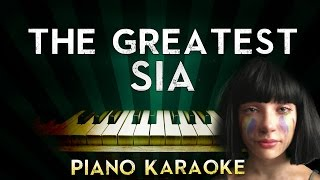 Sia - The Greatest  | Piano Karaoke Instrumental Lyrics Cover Sing Along