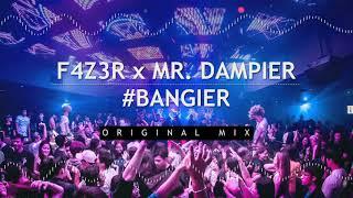 F4Z3R x Mr.Dampier - #BANGIER (Original Mix)