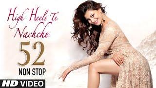 52 Non Stop Dance Mix: High Heels Te Nachche Full Video    KEDROCK & SD STYLE