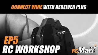 RC Workshop EP.5 - Connecting wire with Receiver plug
