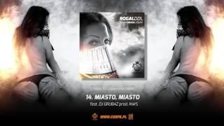 Rogal DDL / CS - MIASTO, MIASTO // + DJ Grubaz // Prod. NWS.