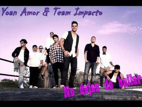 No Dejes De Bailar de Yoan Amor Team Impacto Letra y Video