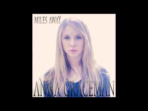 anna-graceman-miles-away-audio-anna-graceman
