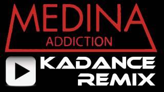 Medina - Addiction (Kadance Remix)
