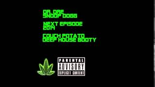 Dr Dre & Snoop Dogg - Next Episode (Couch Potato Deep House Booty)