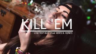 'Kill 'Em' HARD SLOW HIP HOP X TRAP BEAT Prod. White B Honey