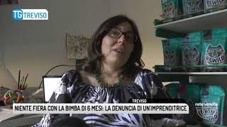 TG TREVISO (08/05/2018) - NIENTE FIERA CON LA BIMBA DI 6 MESI: LA DENUNCIA DI UN'IMPRENDITRICE