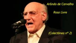 Arlindo de Carvalho - Rosa Livre (Colectânea nº 2)