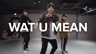Wat U Mean - Dae Dae / Koosung Jung Choreography