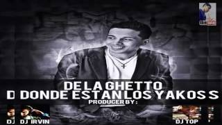 De La Ghetto - Donde Estan Los Yakos (Prod. By DJ Irvin & DJ Top)
