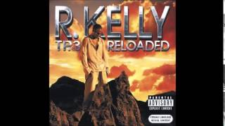 R. Kelly - Kickin' It With Your Girlfriend