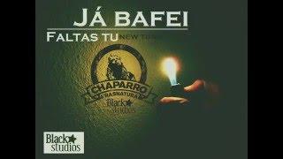 """""""JÁ BAFEI"""" (feat. Chaparro produzido por Mr. Jojo nos Blackstar Studios)"""