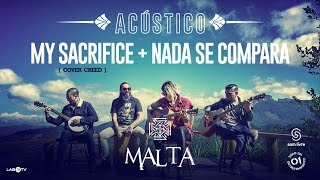 Malta - My Sacrifice (Cover Creed) - Nada se Compara - (Acústico)