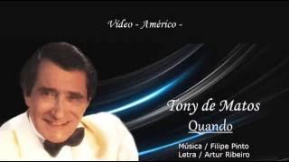 Tony de Matos  _  Quando