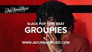 "6lack Type Beat ""Groupies"" 