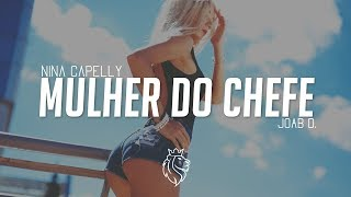 Nina Capelly - Mulher Do Chefe (JOAB D. REMIX)