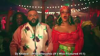 Dj Khaled - Wild Thoughts ft. Rihanna & Bryson Tiller (If I Was Featured Pt. 11)