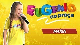 Maísa cantando 'É o amor' no Eugenio na Praça