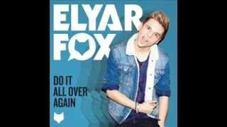 Elyar Fox - Do It All Over Again (Audio)
