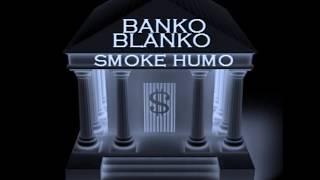 SMOKE - BANKO BLANKO